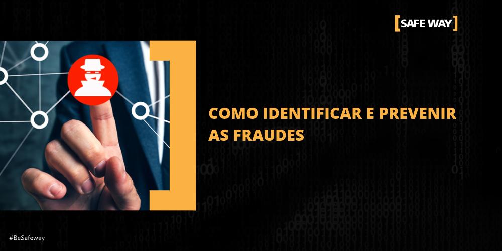 Como identificar e prevenir fraudes